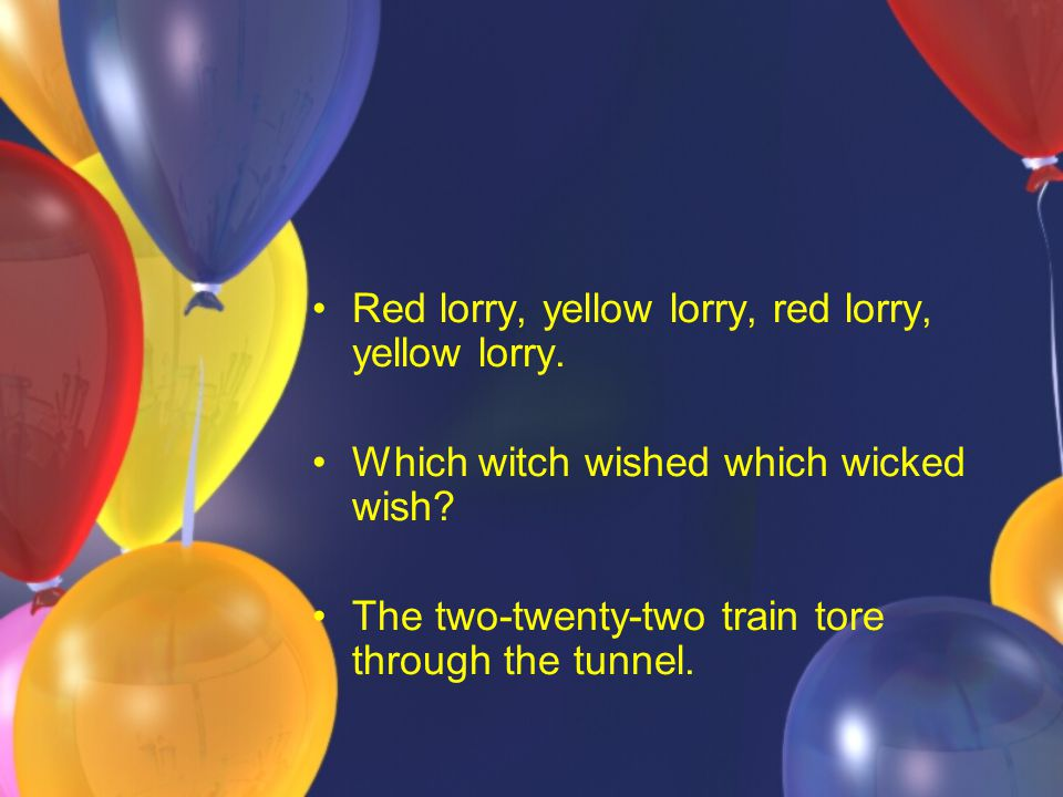 Red lorry, yellow lorry, red lorry, yellow lorry.