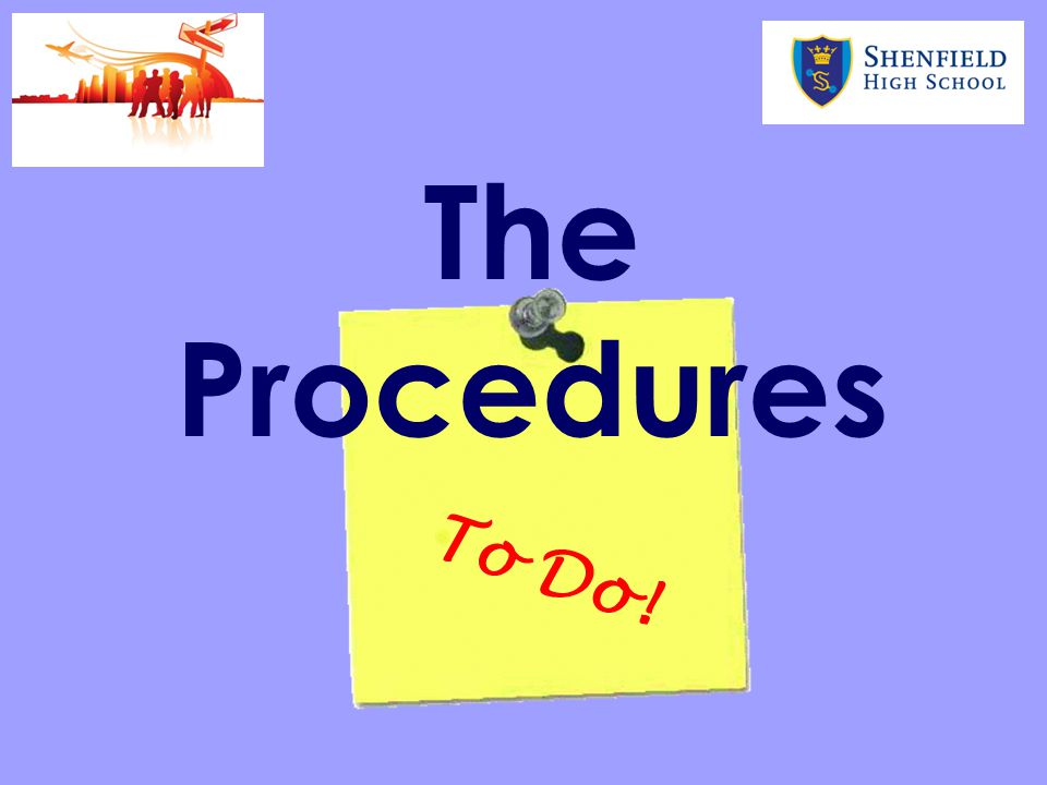 The Procedures To Do!