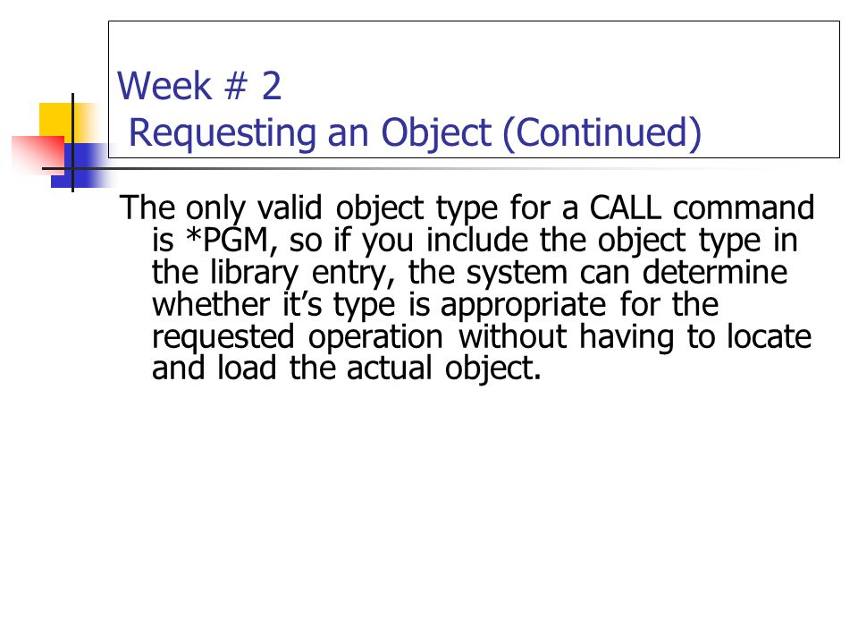 Week # 2 Requesting an Object (Continued)
