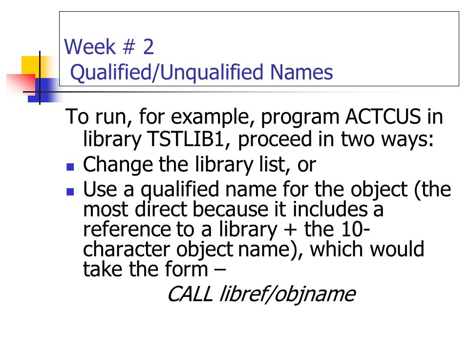 Week # 2 Qualified/Unqualified Names