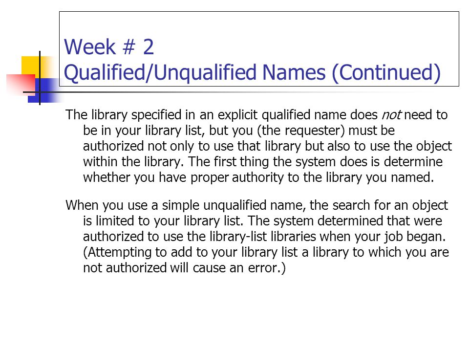 Week # 2 Qualified/Unqualified Names (Continued)