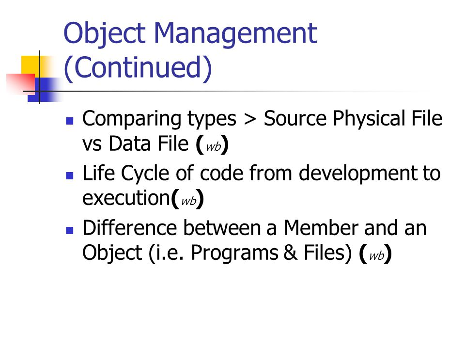 Object Management (Continued)