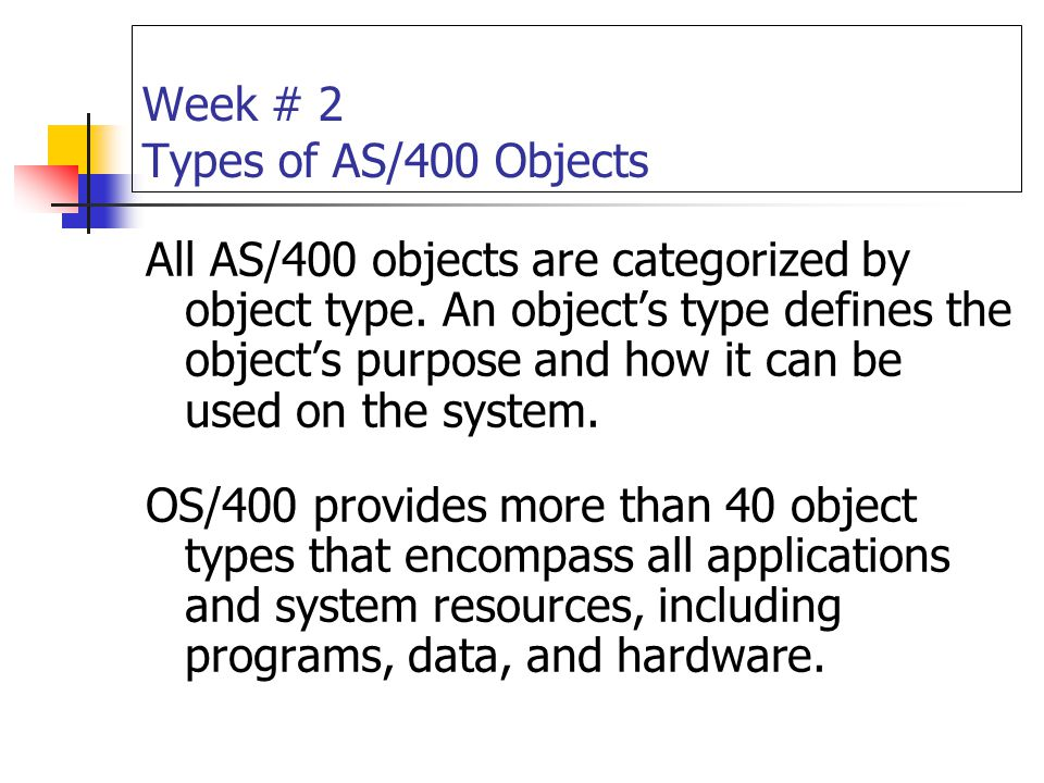 Week # 2 Types of AS/400 Objects