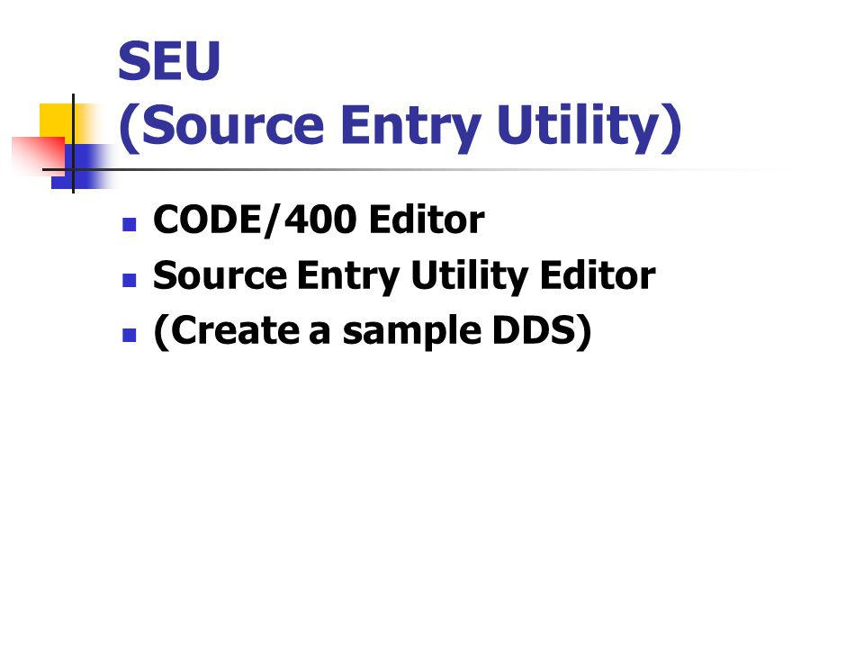 SEU (Source Entry Utility)