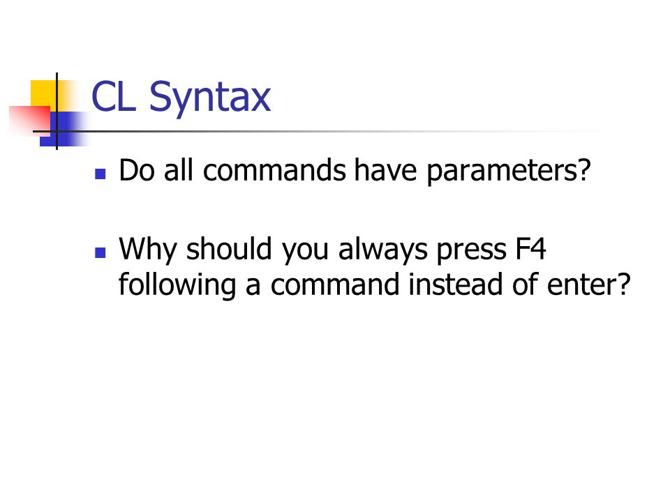 CL Syntax Do all commands have parameters