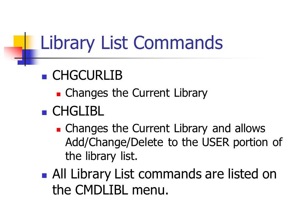 Library List Commands CHGCURLIB CHGLIBL