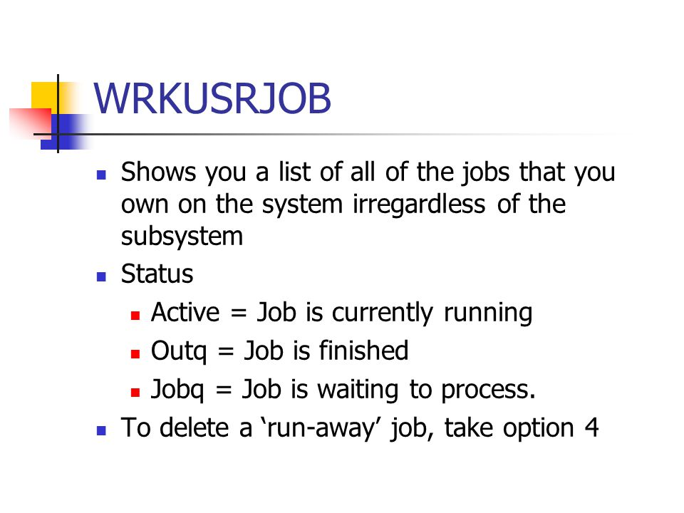 WRKUSRJOB Shows you a list of all of the jobs that you own on the system irregardless of the subsystem.