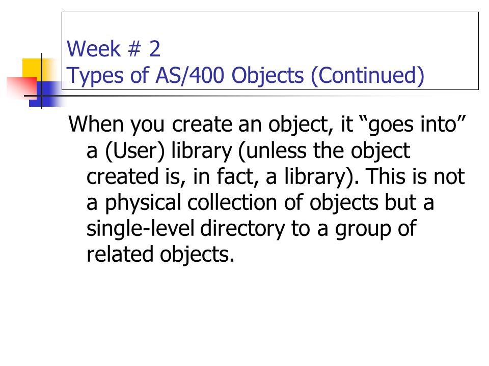 Week # 2 Types of AS/400 Objects (Continued)