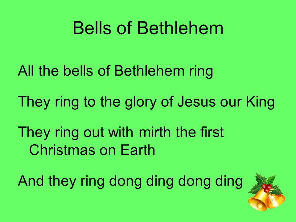 Bells of Bethlehem All the bells of Bethlehem ring