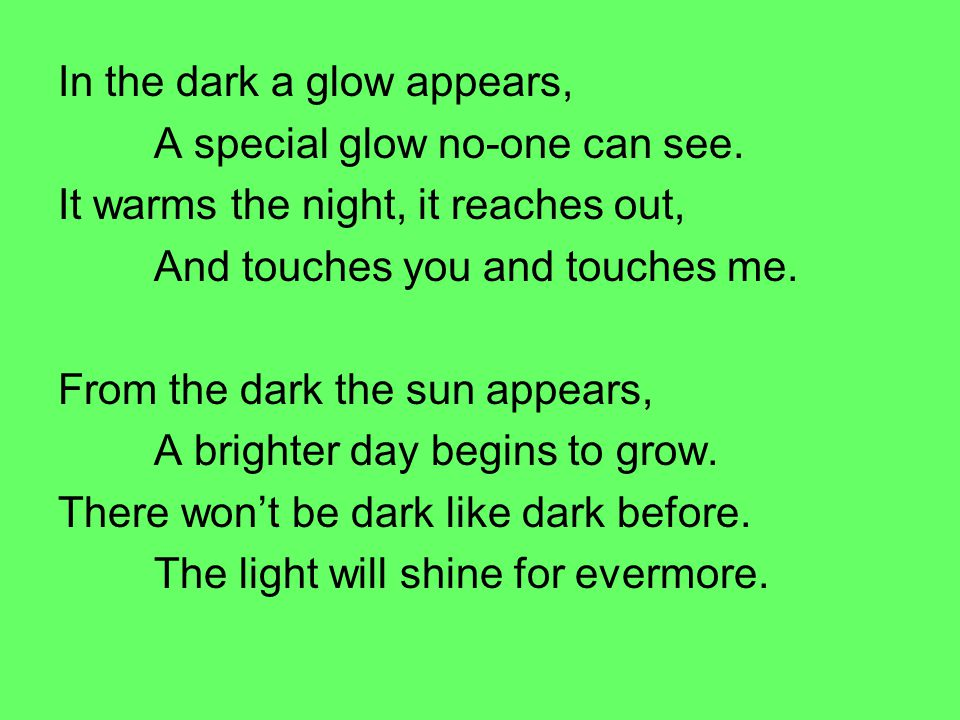In the dark a glow appears,