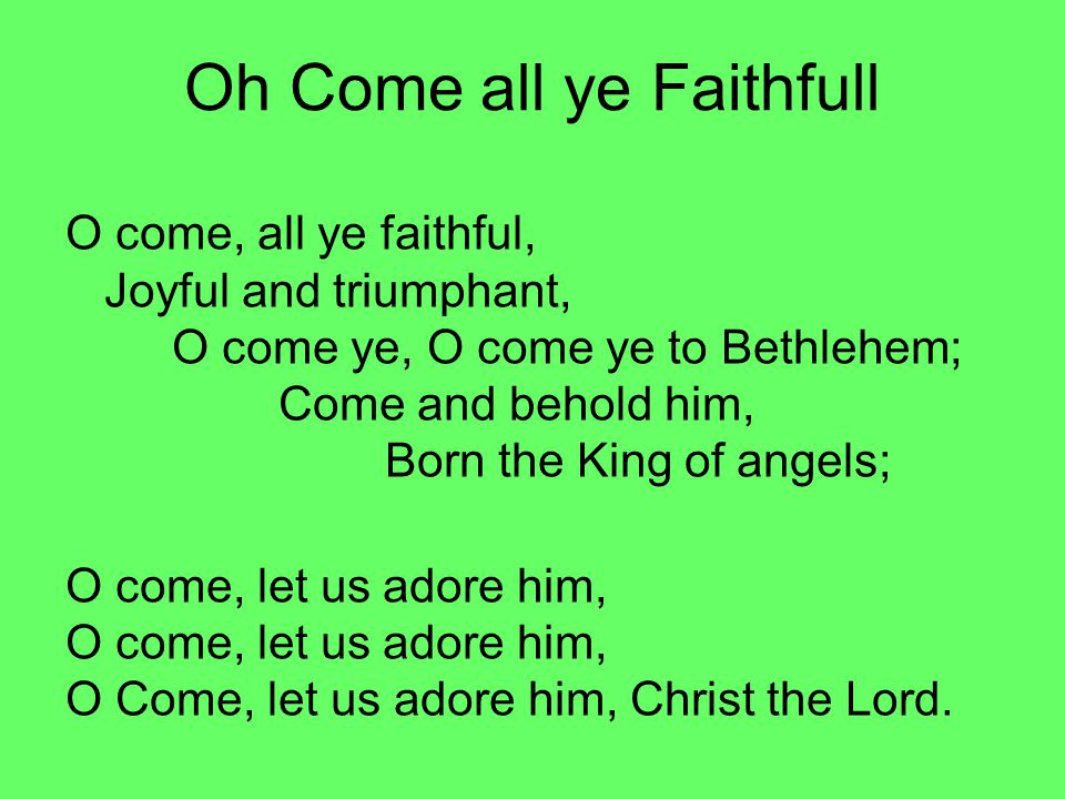 Oh Come all ye Faithfull