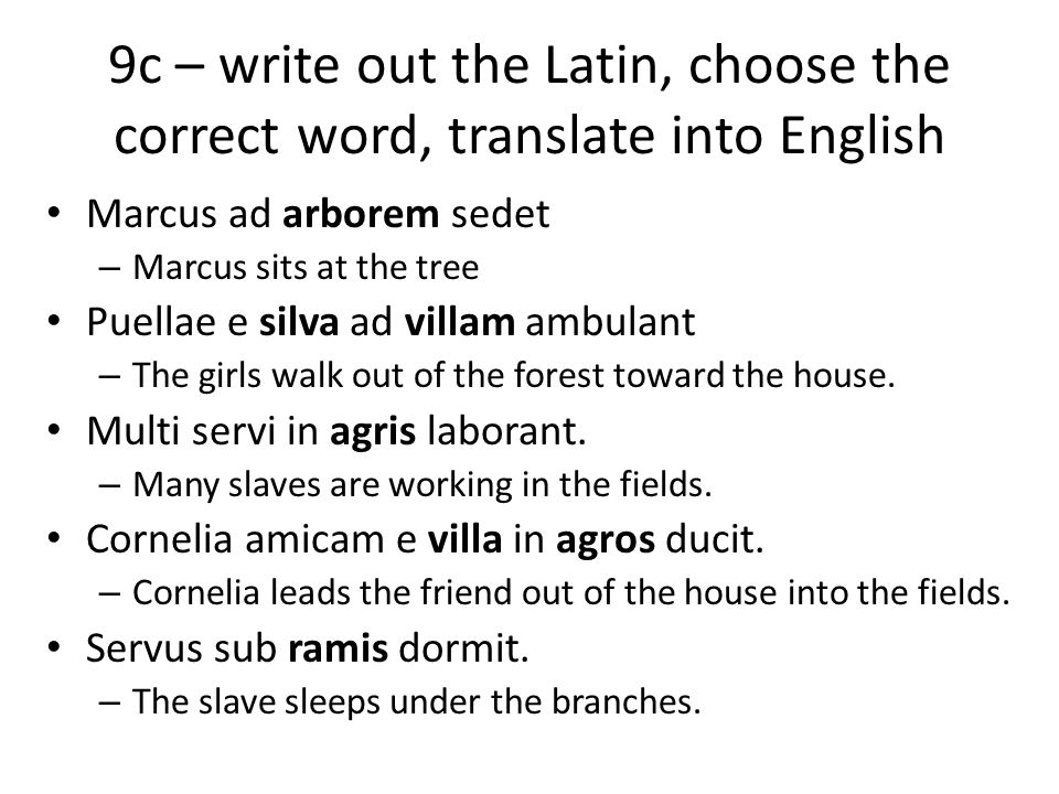 9c – write out the Latin, choose the correct word, translate into English