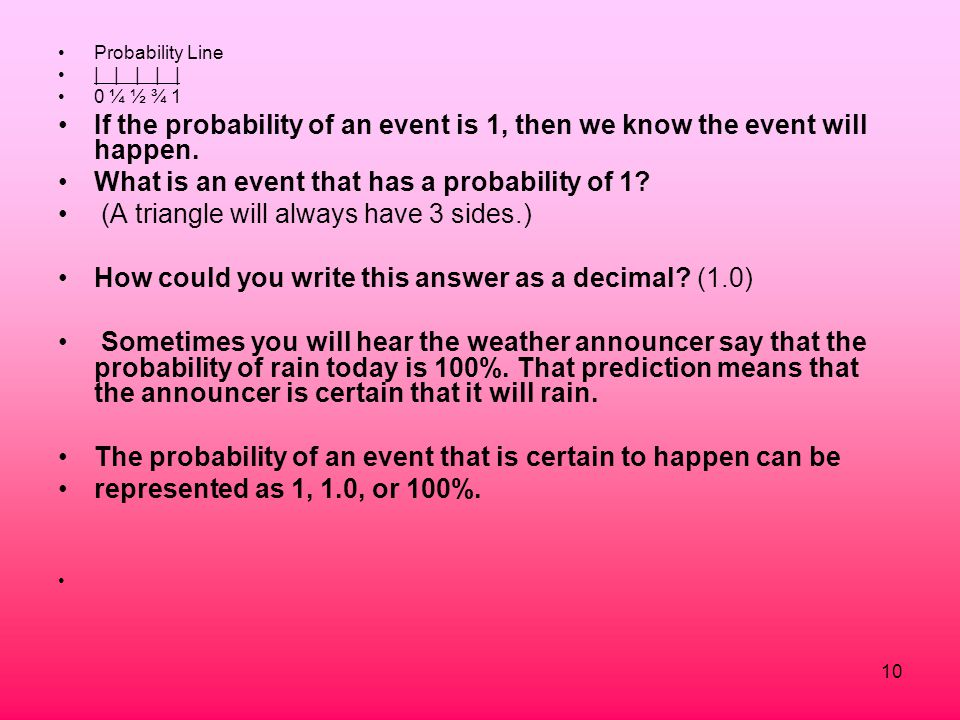 What is an event that has a probability of 1