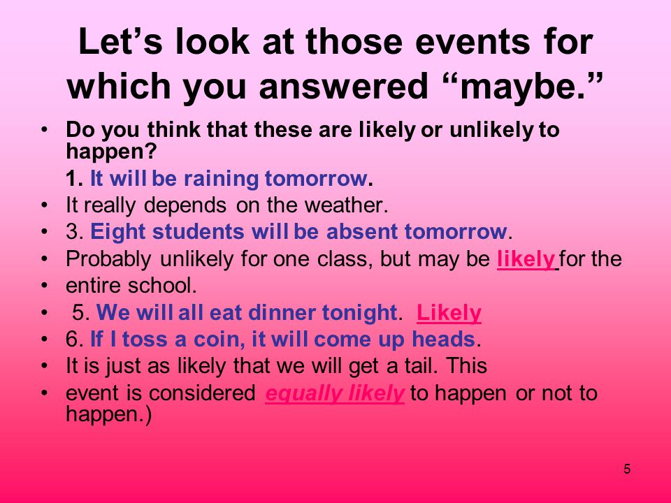Let's look at those events for which you answered maybe.