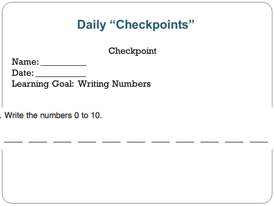 Daily Checkpoints Checkpoint Name: __________ Date: ___________