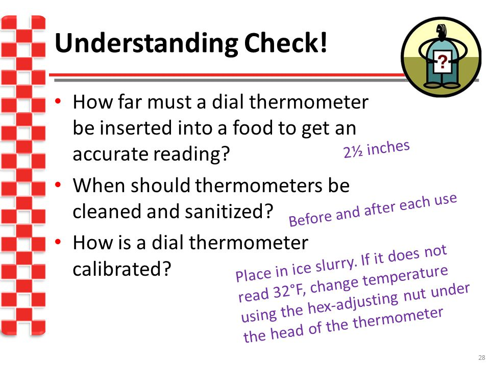 Understanding Check! How far must a dial thermometer be inserted into a food to get an accurate reading