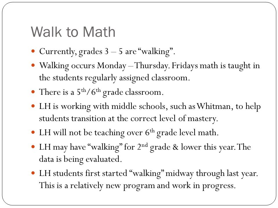 Walk to Math Currently, grades 3 – 5 are walking .
