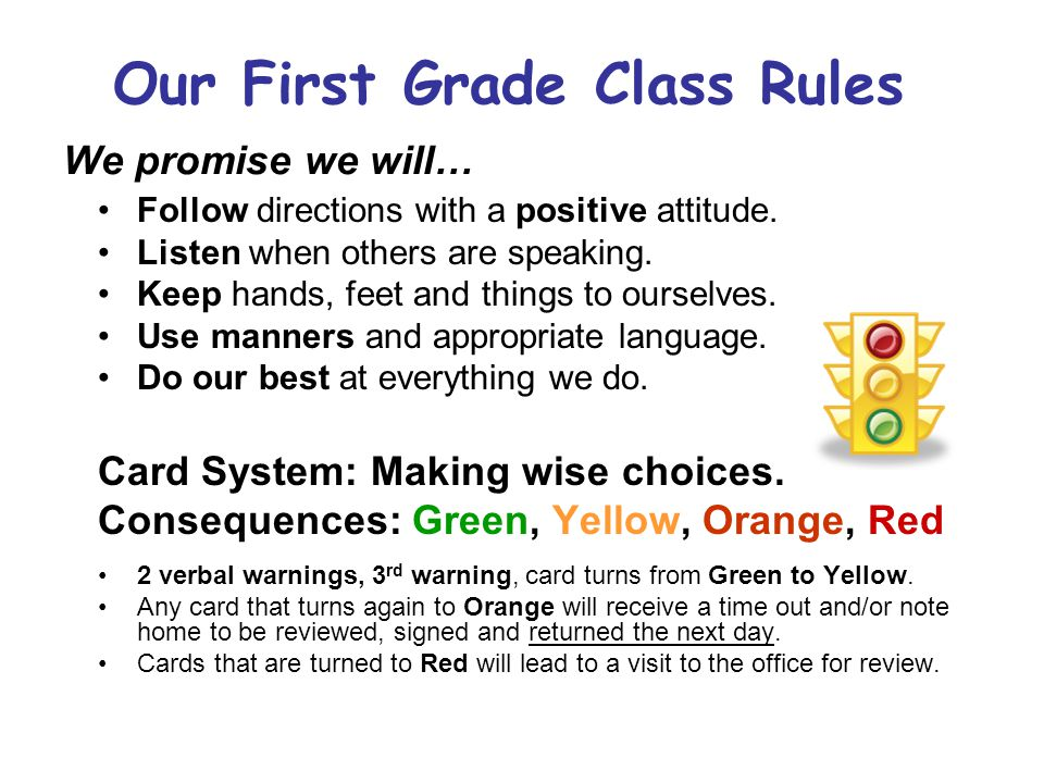 Our First Grade Class Rules We promise we will…