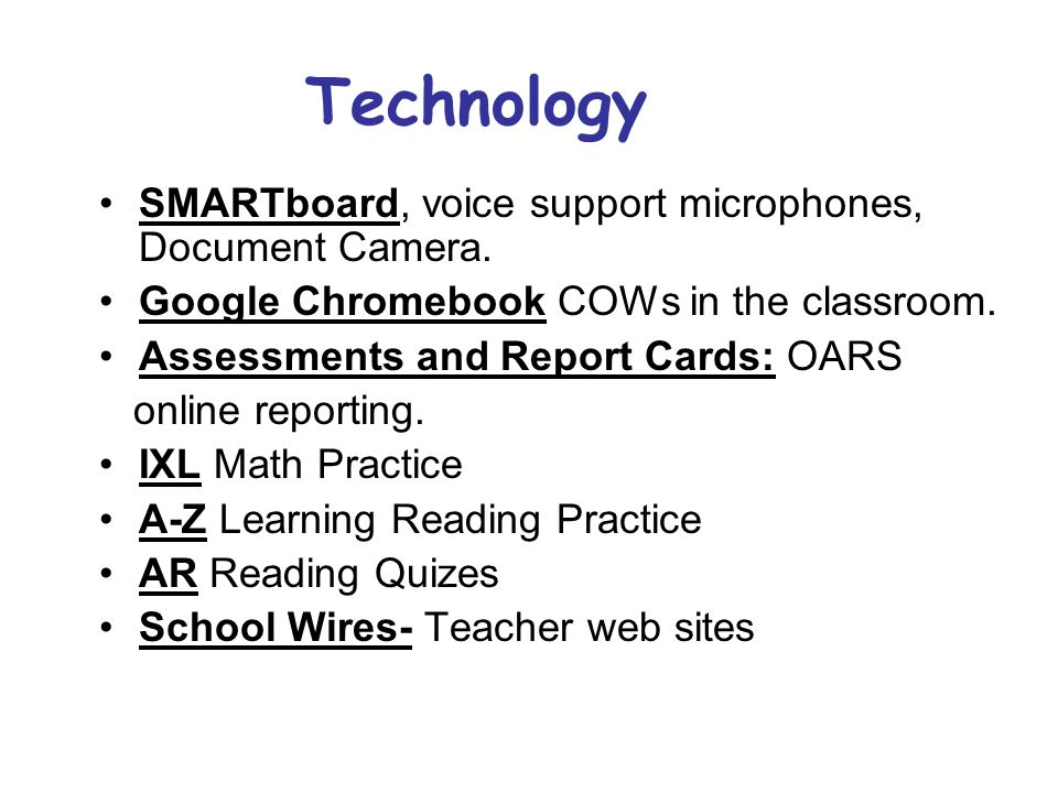 Technology SMARTboard, voice support microphones, Document Camera.
