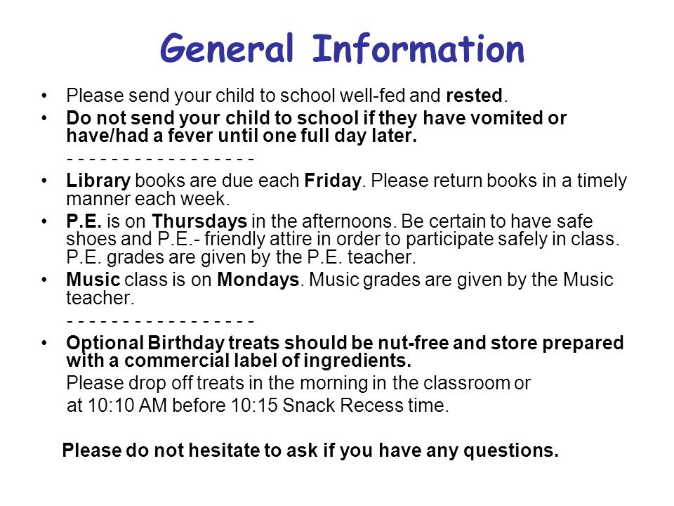 General Information Please send your child to school well-fed and rested.