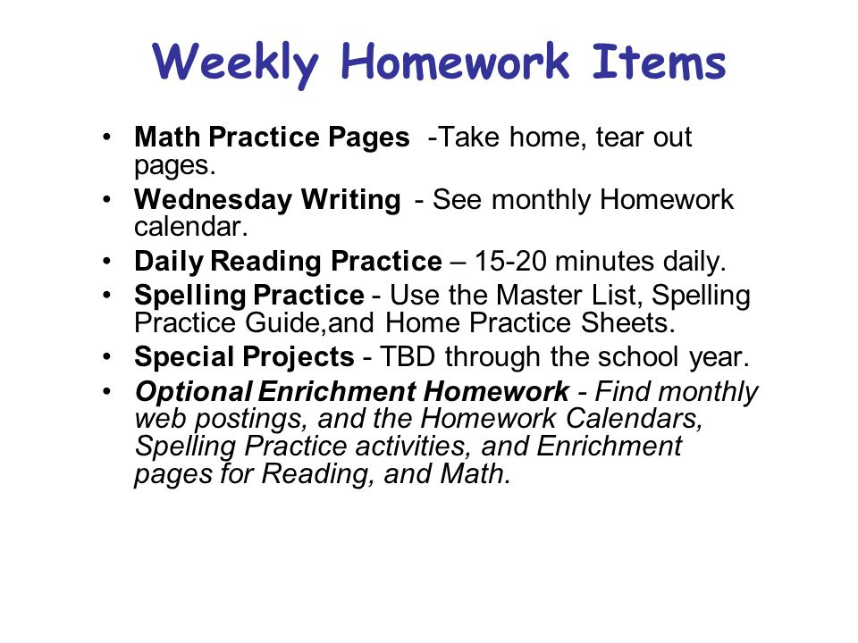 Weekly Homework Items Math Practice Pages -Take home, tear out pages.