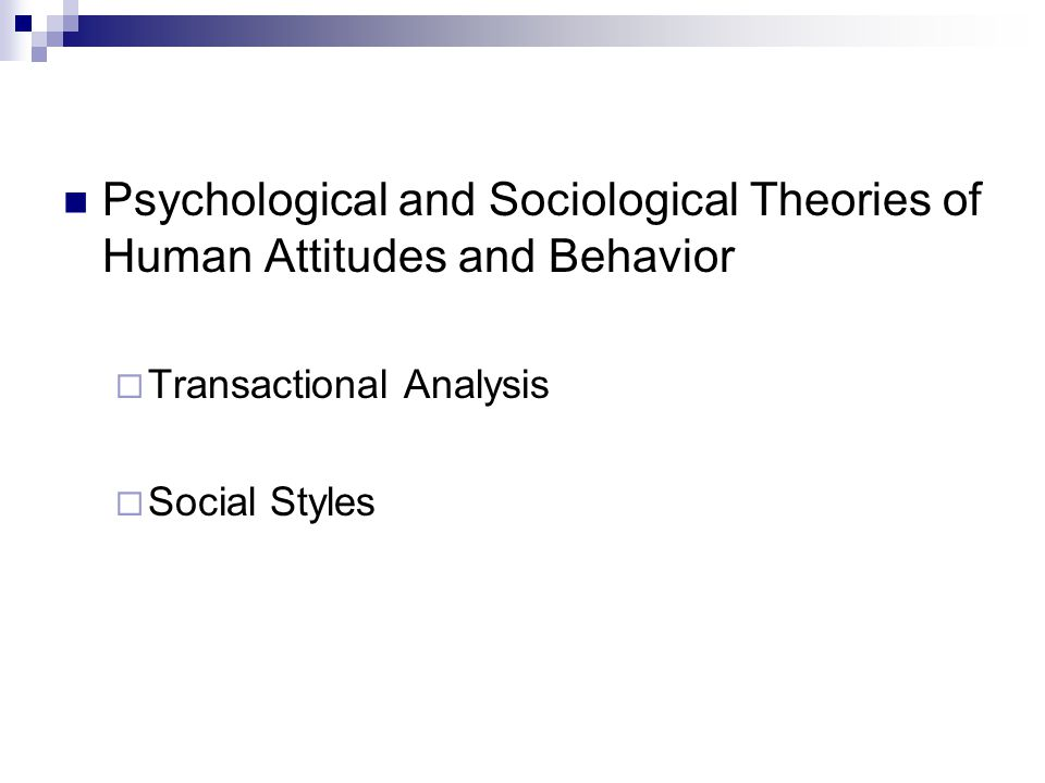 Psychological and Sociological Theories of Human Attitudes and Behavior