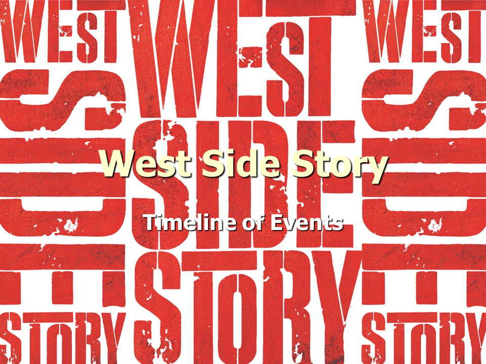 West Side Story Timeline of Events