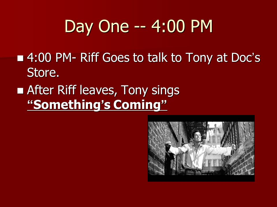 Day One -- 4:00 PM 4:00 PM- Riff Goes to talk to Tony at Doc's Store.