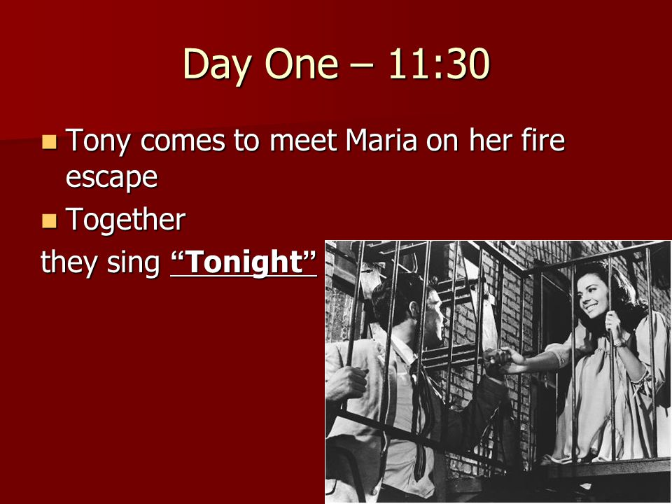 Day One – 11:30 Tony comes to meet Maria on her fire escape Together