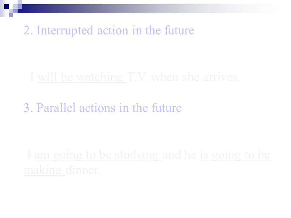 2. Interrupted action in the future