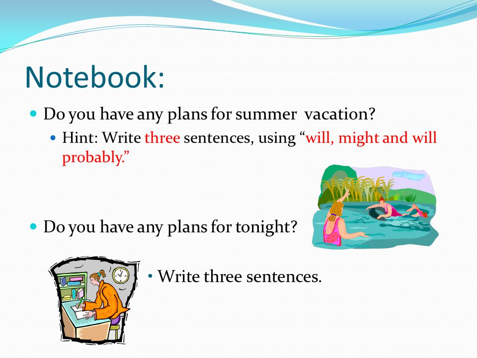 Notebook: Do you have any plans for summer vacation