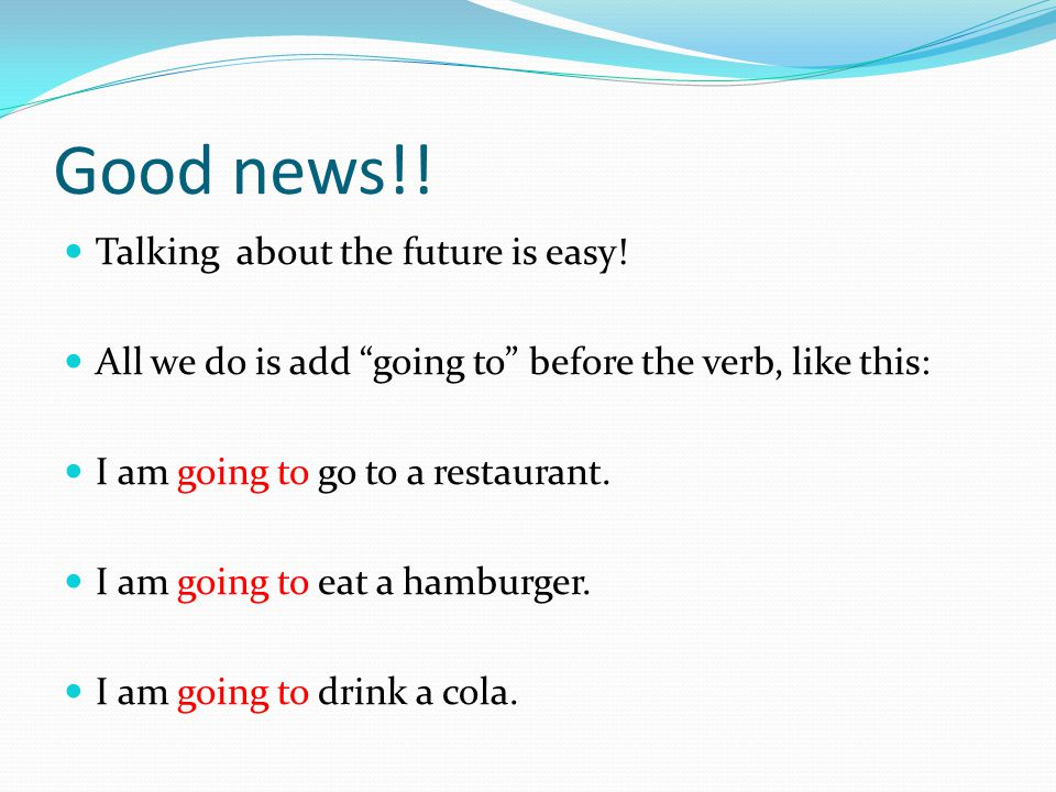 Good news!! Talking about the future is easy!