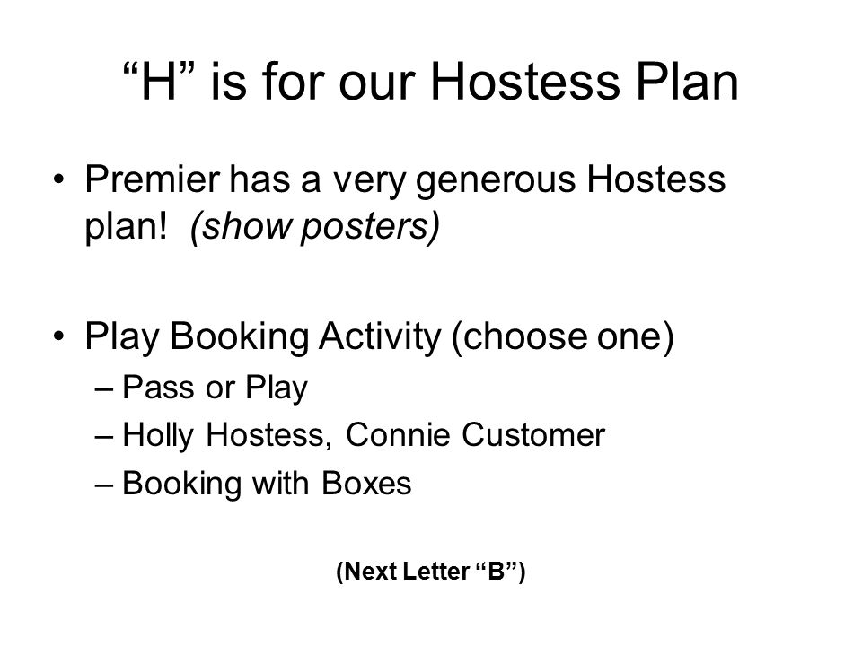 H is for our Hostess Plan