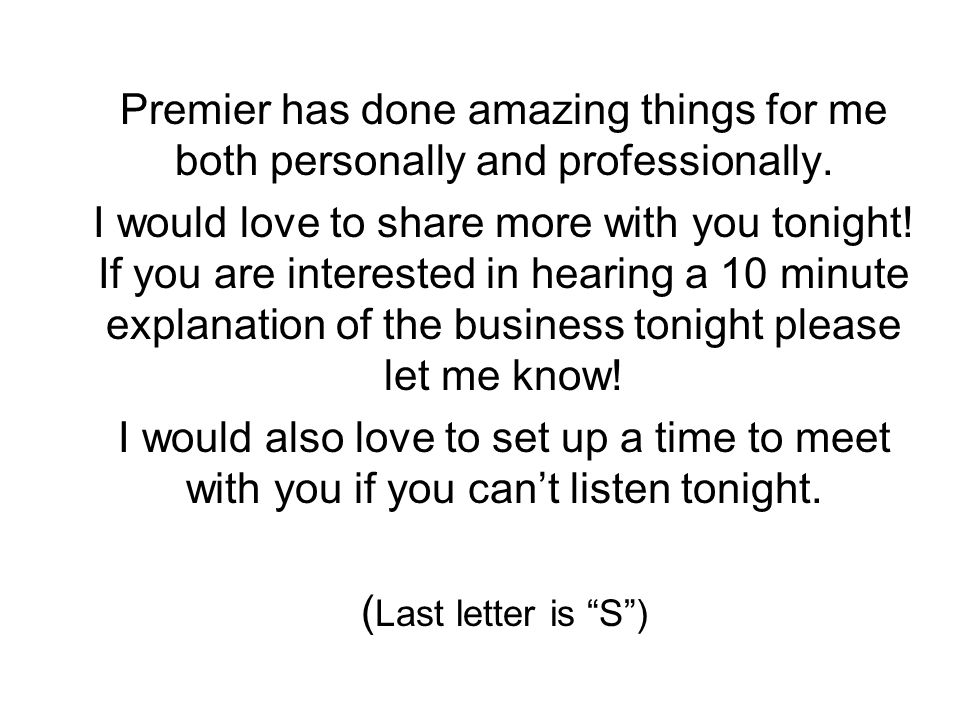 Premier has done amazing things for me both personally and professionally.