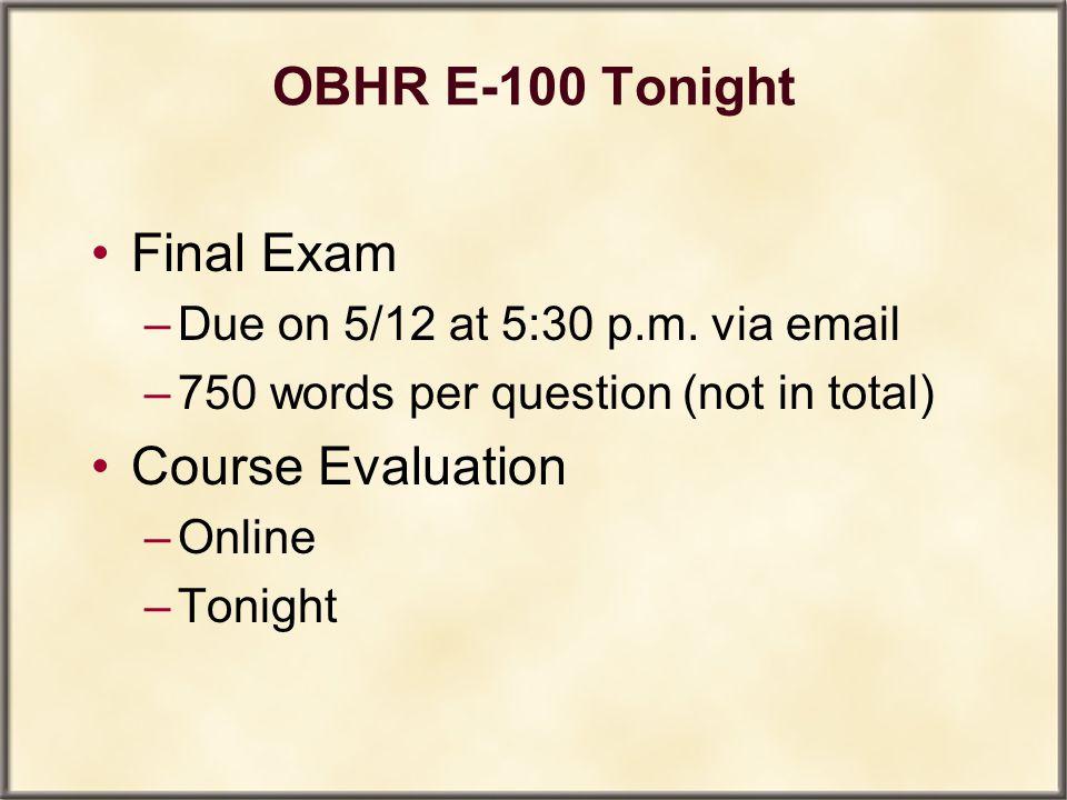 OBHR E-100 Tonight Final Exam Course Evaluation