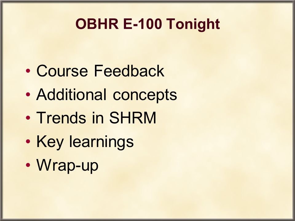 Course Feedback Additional concepts Trends in SHRM Key learnings