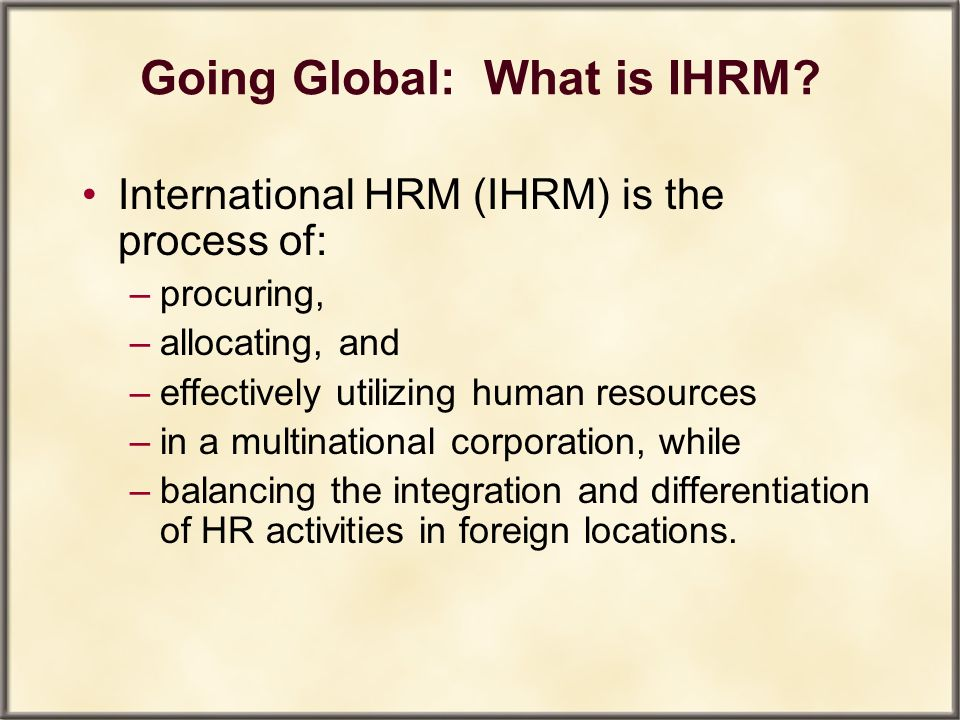 Going Global: What is IHRM