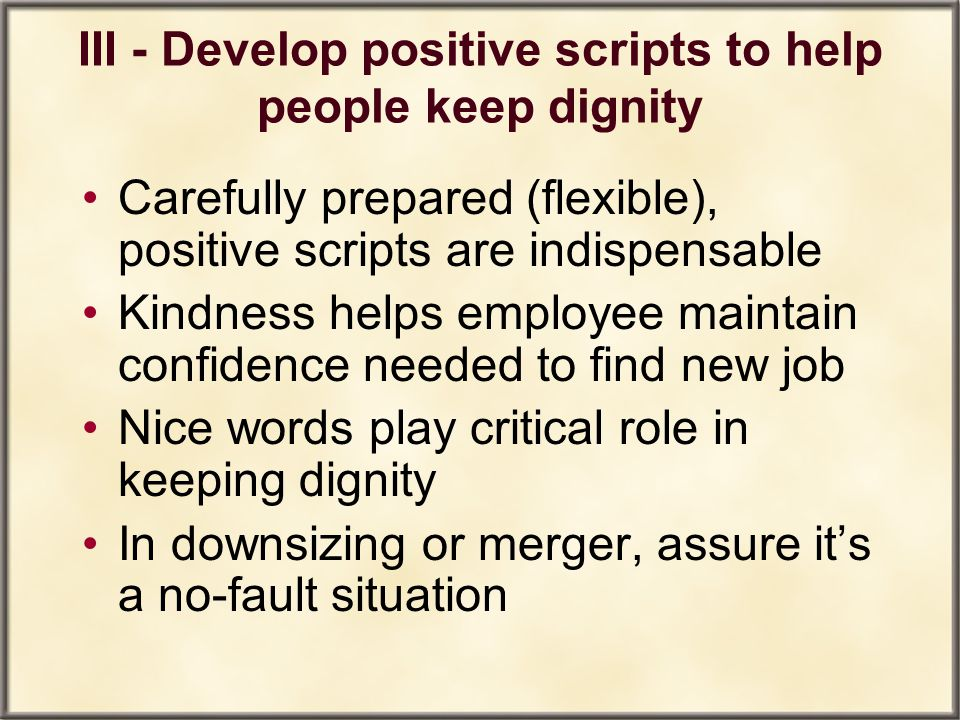 III - Develop positive scripts to help people keep dignity