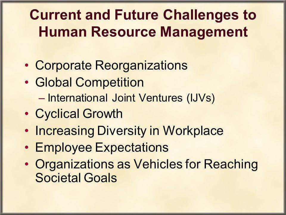 Current and Future Challenges to Human Resource Management