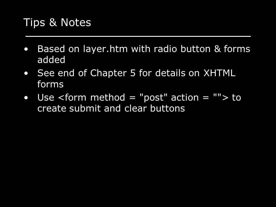 Tips & Notes Based on layer.htm with radio button & forms added