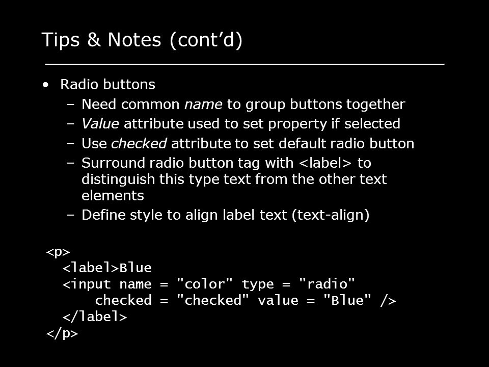 Tips & Notes (cont'd) Radio buttons