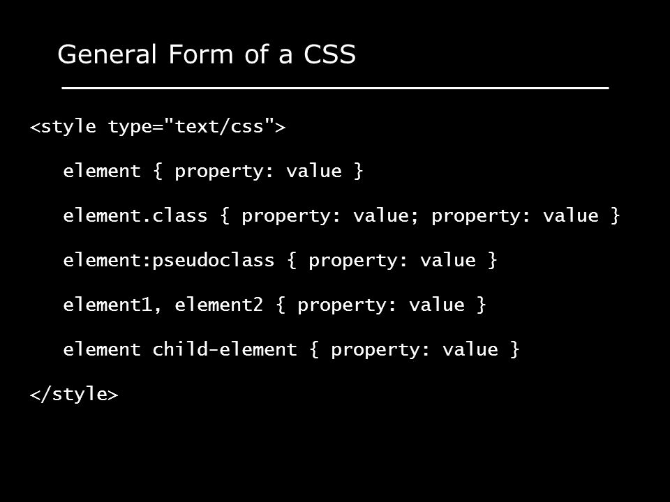 General Form of a CSS <style type= text/css >