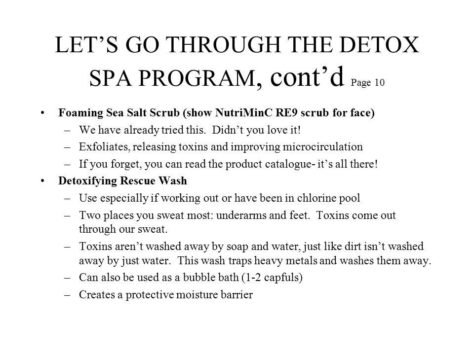 LET'S GO THROUGH THE DETOX SPA PROGRAM, cont'd Page 10
