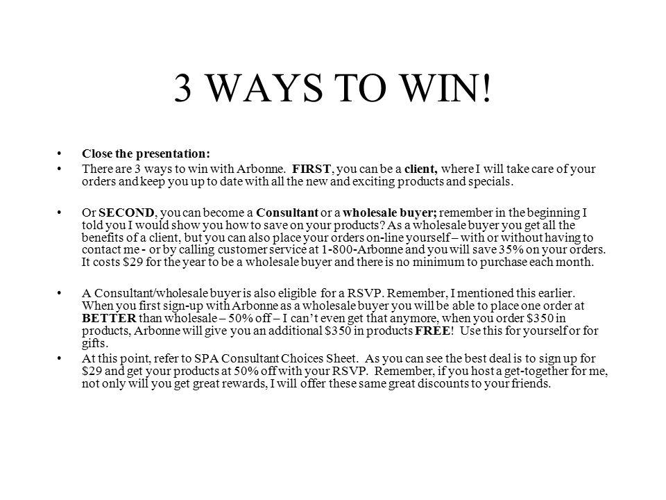 3 WAYS TO WIN! Close the presentation: