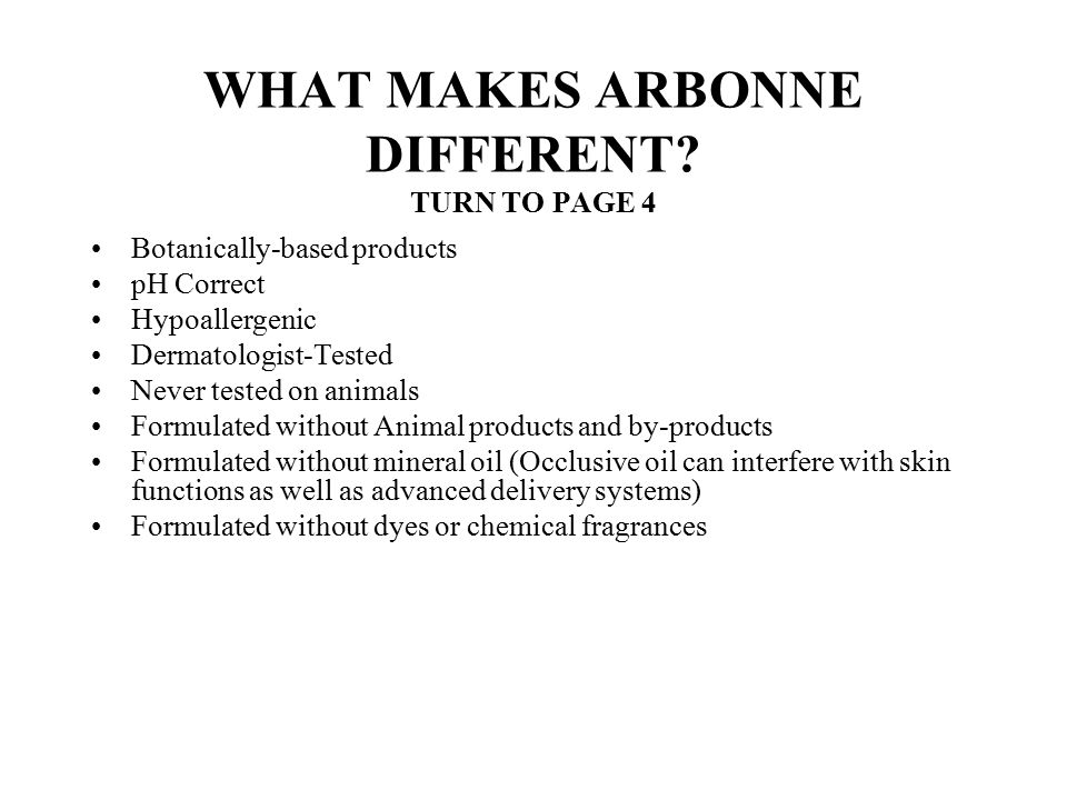WHAT MAKES ARBONNE DIFFERENT TURN TO PAGE 4
