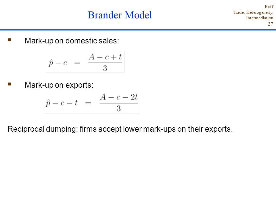 Brander Model Mark-up on domestic sales: Mark-up on exports: