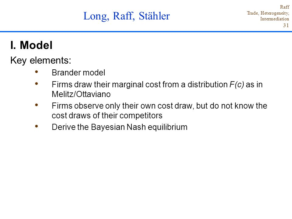 Long, Raff, Stähler I. Model Key elements: Brander model