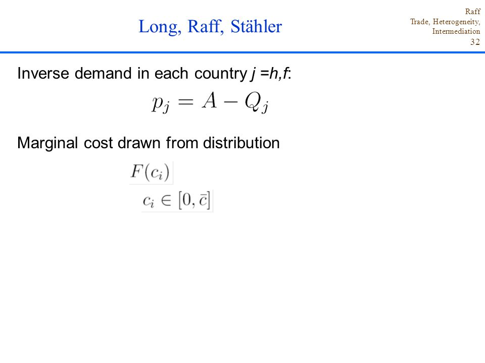 Long, Raff, Stähler Inverse demand in each country j =h,f: