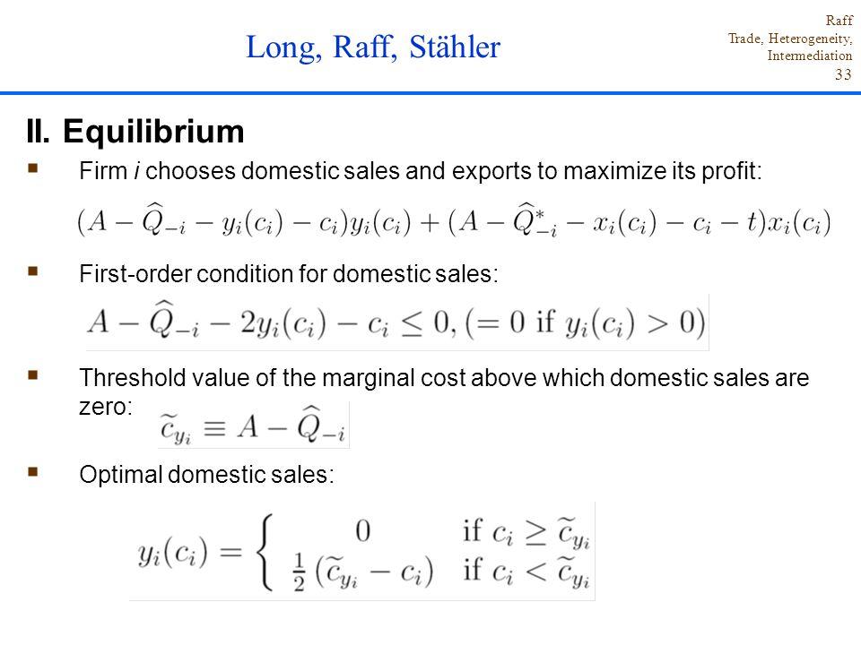 Long, Raff, Stähler II. Equilibrium