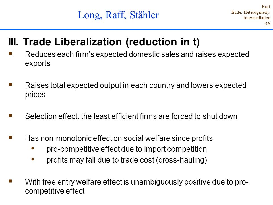 III. Trade Liberalization (reduction in t)
